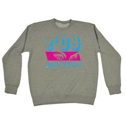 Funny Novelty Sweatshirt Jumper Top - 80S Party Girl